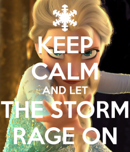 keep_calm_and_let_the_storm_rage_on_by_bravemoongirl-d726790